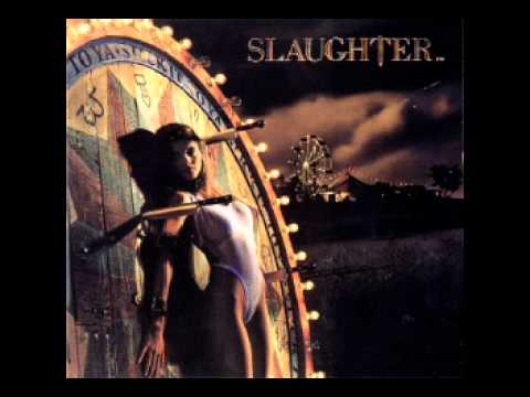Gave Me Your Heart - Slaughter