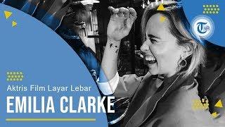 Profil Emilia Clarke - Aktris Film Layar Lebar