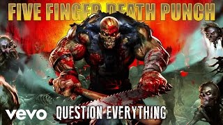 Five Finger Death Punch - Question Everything (Audio)