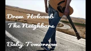 Drew Holcomb and The Neighbors - Baby Tomorrow (lyrics in description)