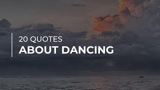 20 Quotes About Dancing | Inspirational Quotes | Amazing Quotes