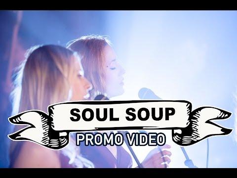 Soul Soup Video