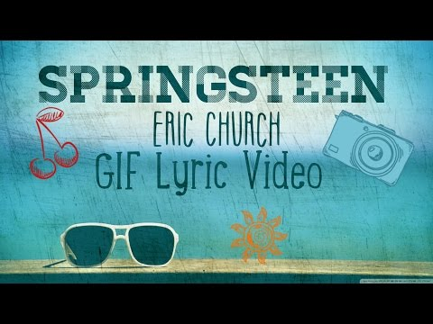 Springsteen - Eric Church GIF Lyric Video