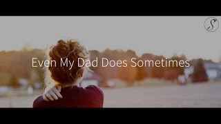 Ed Sheeran - Even My Dad Does Sometimes (Subtitulado al Español)