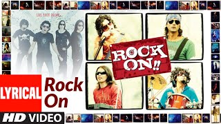 Rock On (Title Track) Lyrical | Arjun Rampal, Farhan Akhtar, Prachi Desai, Purab Kohli, Koel Puri - Download this Video in MP3, M4A, WEBM, MP4, 3GP