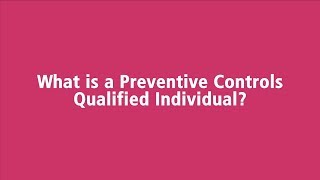 What is a Preventive Controls Qualified Individual?
