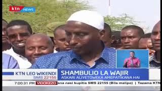 Shambulio la Wajir | Askari aliyetoweka amepatikana hai, Polisi wanane waliuawa hapo jana