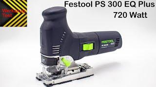 Werkzeug Test - Stichsäge Festool PS300EQ Plus