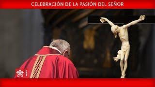 Papa Francisco - Celebración de la Pasión del Señor 2019-04-19
