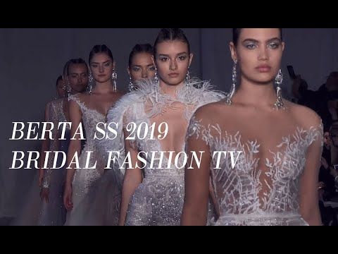 BERTA SS 2019 Bridal Couture Runway Show