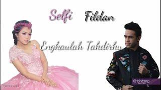 Lirik Vidio|| Selfi & Fildan - Engkaulah Takdirku