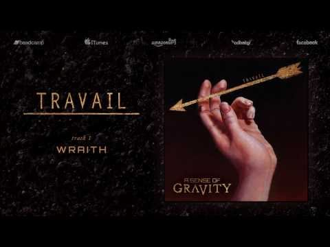 A Sense of Gravity - Travail [Official Album Stream]