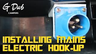 Installing Mains Electric Hook-Up - Self built DIY VW T5 camper conversion