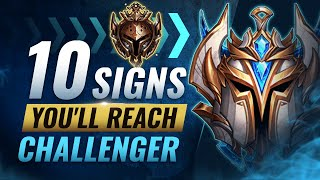 10 Signs You'll Reach CHALLENGER One Day - League of Legends Season 10