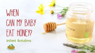 When can my baby eat honey?