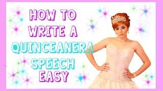 How to write a quince speech? MyQuinceanera