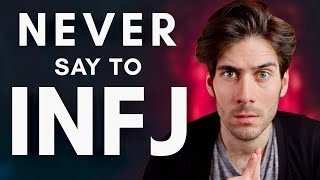 7 Things You Should NEVER Say To An INFJ