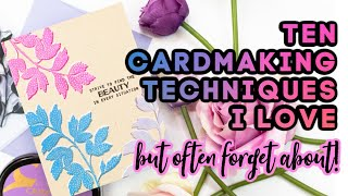 10 Cardmaking Techniques I Love! (But Often Forget About)
