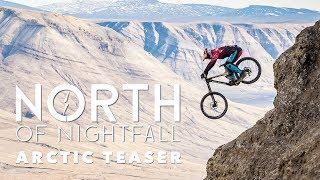 North of Nightfall | Arctic Teaser