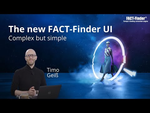 Get to know the New FACT-Finder UI - Complex but simple
