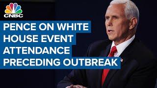 Vice President Mike Pence addresses attendance at White House event that preceded outbreak