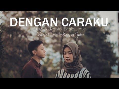 , title : 'Dengan Caraku - Arsy Widianto, Brisia Jodie ( Bintan, Ilham, Andri Guitara) cover'