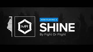 Fight Or Flight - Shine [HD]