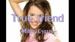 Miley Cyrus True Friend