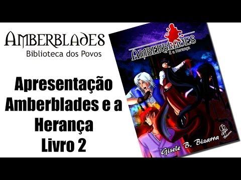 Apresentação - Amberblades e a Herança - Livro 2