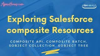 Exploring Salesforce composite Resources | Composite API