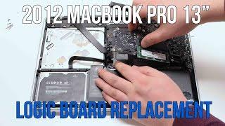 """2012 Macbook Pro 13"""" A1278 Logic Board Replacement"""