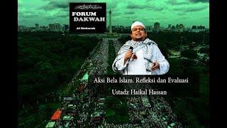 Ustadz Haikal Hassan  Aksi Bela Islam Refleksi Dan Evaluasi