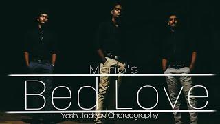 Bed Love by Mario|Choreography by Yash Jadhav|2018