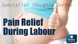 Pain Relief In Labour | Specialist Thoughts Series