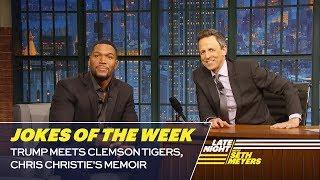 Seth's Favorite Jokes of the Week: Trump Meets Clemson Tigers, Chris Christie's Memoir