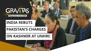 Gravitas: India rebuts Pakistan's Charges on Kashmir at UNHRC