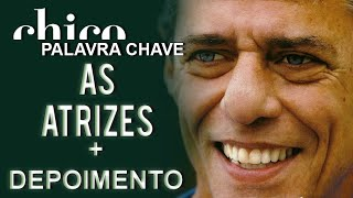 Chico Buarque canta: As Atrizes (DVD Palavra Chave)