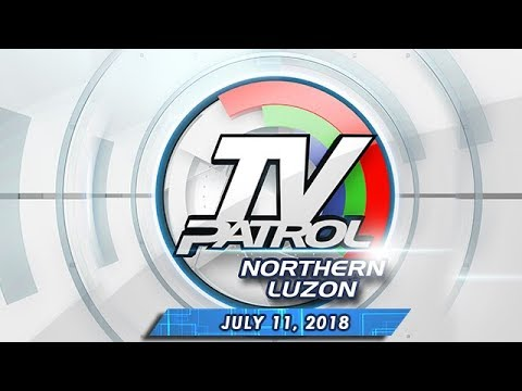 [ABS-CBN]  TV Patrol North Luzon – July 11, 2018