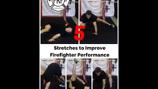 Simple Stretches to Improve Firefighter Performance