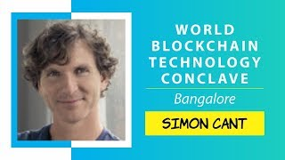 The Case for a Digital Fiat Currency by Simon Cant @ World Blockchain Technology , Bangalore