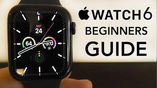 Apple Watch Series 6 – Complete Beginners Guide