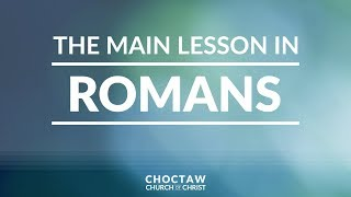 The Main Lesson in Romans