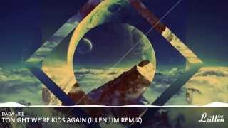 Dada Life - Tonight We're Kids Again (Illenium Remix)