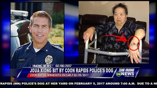 SUAB HMONG NEWS: Joua Xiong, 83-year-old, bit by Coon Rapids Police's dog on 02/05/2017