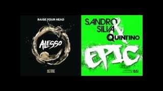 Raise Your Epic - Alesso V.S Sandro silva & Quintino