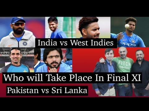 Who Will Take Place In Final XI Ind v WI. Pak v SL