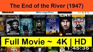 """The-End-of-the-River--1947--Full""""Length-Online""""-"""