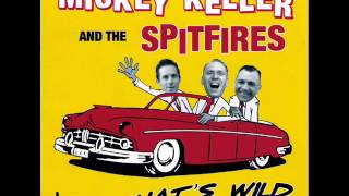 Mickey Keller & the Spitfires - Got the Bull By the Horns
