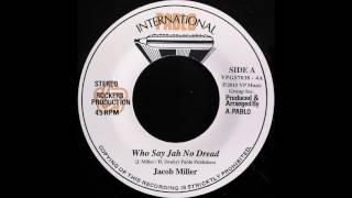 JACOB MILLER – Who Say Jah No Dread [1975]