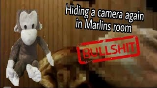 Putting a camera in Marlins room Again ( Same thing happened)